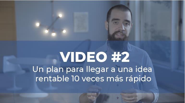 Episodio 2: Un plan para llegar a una idea rentable 10 veces más rápido.